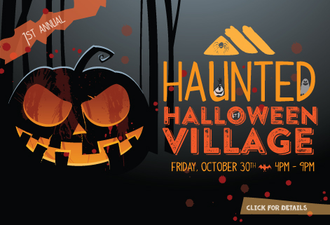 Haunted Halloween Village, Friday, Oct. 30, 4-9 pm. Click for details.