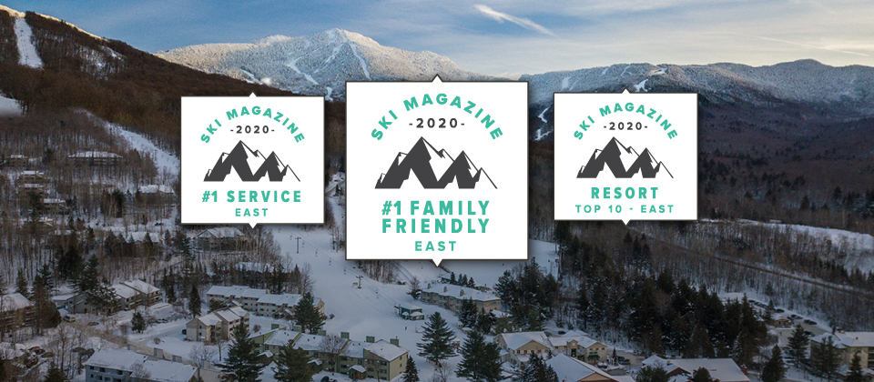 SKI Magazine's 2020 #1 for Service, #1 for Local Flavor, and #1 Family Friendly Resort in the Eastern U.S.!