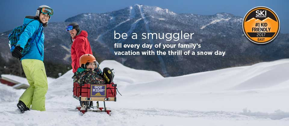 Be a Smuggler ... Fill every day of your family's vacation with the thrill of a snow day.