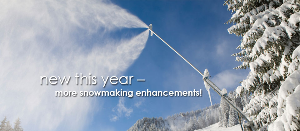New this year: More snowmaking enhancements!