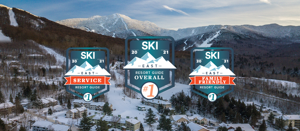 SKI Magazine's 2021 #1 for Service, #1 for LResort Guide Overall, and #1 Family Friendly Resort in the Eastern U.S.!
