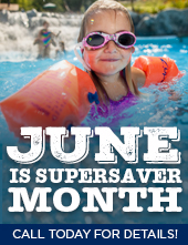 June is supersaver month: Call today for details!