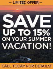 Save up to 15% on your summer vacation! Call today for details!