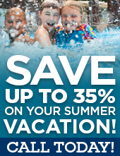Save up to 35% on your summer vacation! Call today for details!