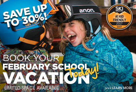 Book your February School Vacation Today! Limited space available. Learn more