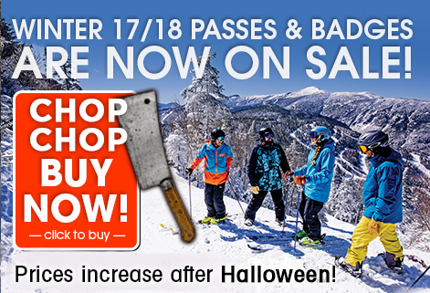 Winter 17/18 passes & badges are now on sale! Chop, chop, buy now! Prices increase after Halloween. Click to buy