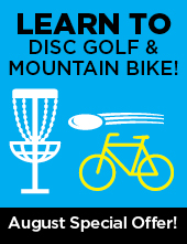Learn to Mountain Bike or Disc Golf