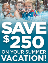 Save up to $250 on your Summer Vacation! Call today!