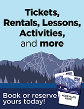 Tickets, Rentals, Lessons, Activities, and more