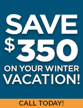 Save up to $350 on your Winter Vacation!