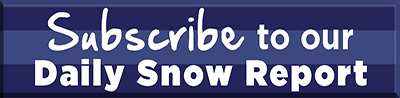 Subscribe to our Daily Snow Report
