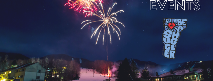 Events at Smugglers' Notch and Beyond
