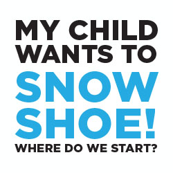 Click to learn about snowshoeing